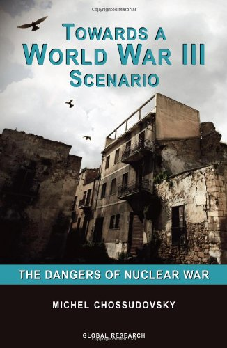 9780973714753: Towards a World War III Scenario: The Dangers of Nuclear War