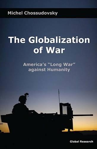 9780973714760: The Globalization of War: America's