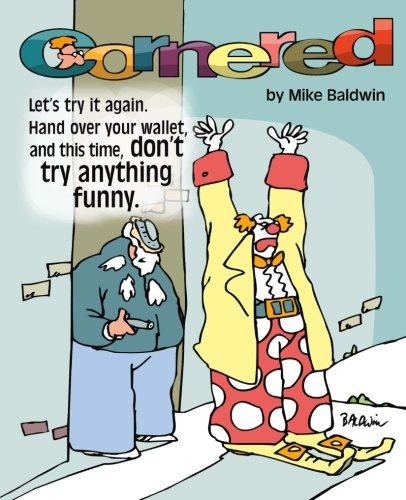 9780973724509: Cornered / Don't Try Anything Funny: First Cornered Collection by Mike Baldwin