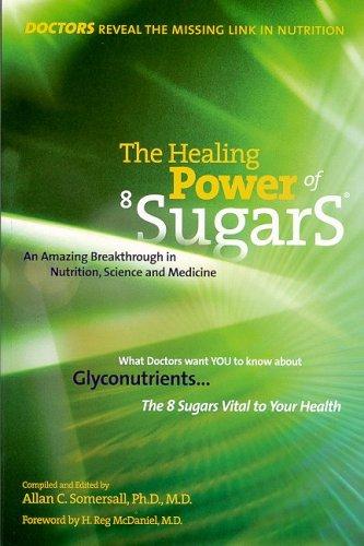 The Healing Power of 8 Sugars: An: Allan Somersall