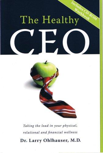 9780973734225: The Healthy CEO