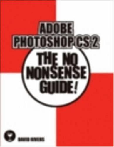 Adobe Photoshop CS 2: The No Nonsense Guide! (No Nonsense Guide! series): Rivers, David