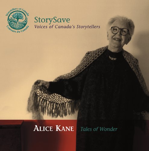 Tales of Wonder (StorySave: Voices of Canada's Storytellers) (0973739770) by Kane, Alice