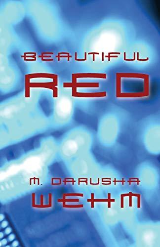 Beautiful Red: M. Darusha Wehm