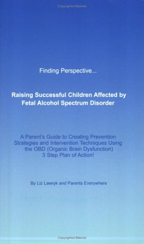 9780973773903: Finding Perspective... Raising Successful Children Affected by Fetal Alcohol Spectrum Disorders