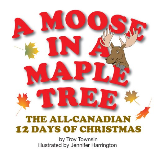9780973774863: Moose In A Maple Tree