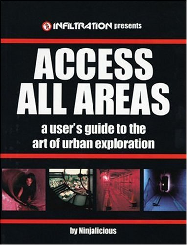 9780973778700: Access All Areas: A User's Guide to the Art of Urban Explorations