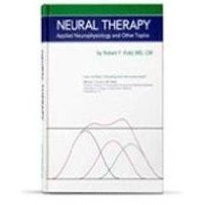 9780973780000: Neural Therapy: Applied Neurophysiology and Other Topics