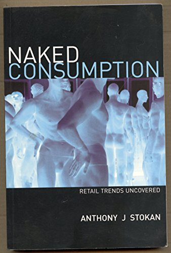 9780973781908: Naked Consumption: Retail Trends Uncovered