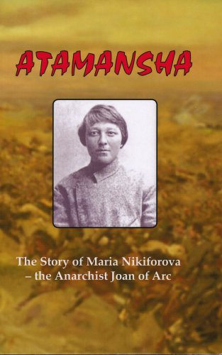 9780973782707: Atamansha: The Story of Maria Nikiforova - the Anarchist Joan of Arc