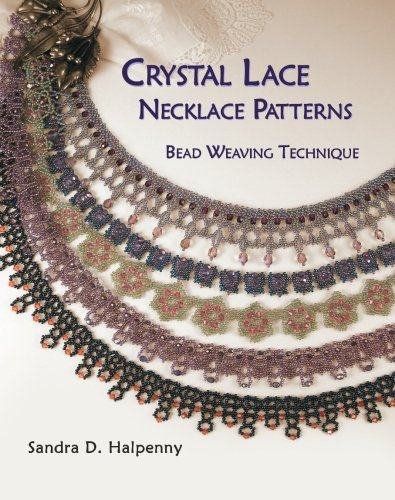 9780973797305: Crystal Lace Necklace Patterns, Bead Weaving Technique