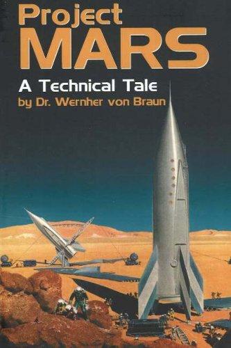 Project MARS: A Technical Tale: von Braun, Dr. Wernher