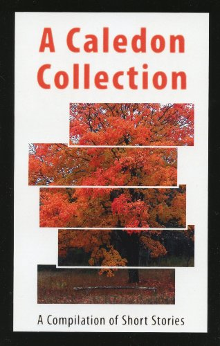 A Caledon Collection: Raisa Austina Palha, Stephen David Wilsher, Peter Muhvic, Jerry Levy, Lindsay...