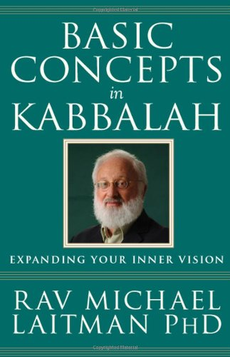 Basic Concepts in Kabbalah: Laitman, Rav Michael
