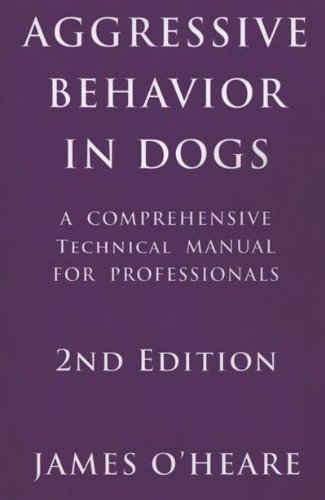 9780973836998: Aggressive Behavior in Dogs: A Comprehensive Technical Manual for Professionals