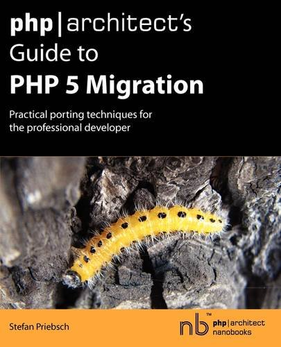 PHPArchitects Guide to PHP 5 Migration: Stefan Priebsch