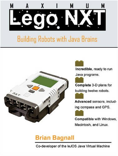 NXT : Building Robots with Java Brains: Brian Bagnall