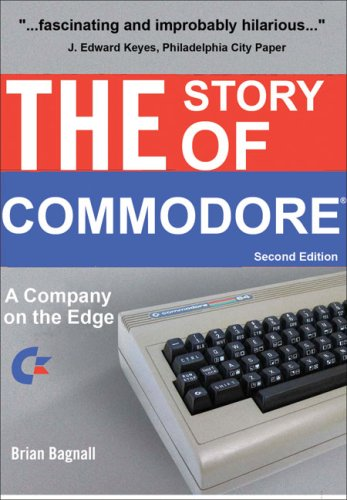 9780973864939: The Story of Commodore: A Company on the Edge