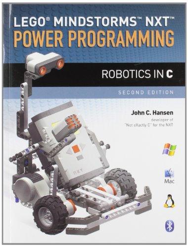 Lego (R) Mindstorms Nxt Power Programming: Robotics in C (Paperback): John C. Hansen