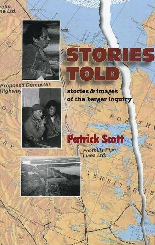 9780973884524: Stories Told: Stories and Images of the Berger Inquiry, Second Edition
