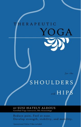 9780973889420: Therapeutic Yoga for the Shoulders and Hips