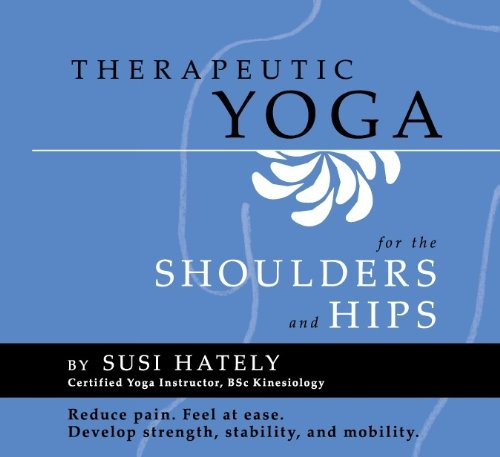 9780973889444: Therapeutic Yoga for the Shoulders and Hips PRACTICE DVD