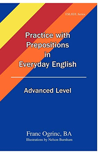9780973906165: Practice with Prepositions in Everyday English Advanced Level