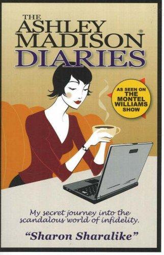 9780973909753: The Ashley Madison Diaries: My Secret Journey into the Scandalous World of Infidelity