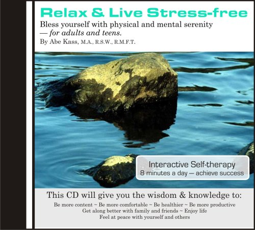 9780973929959: Relax and Live Stress Free: Stop feeling stressed. Discover Easy to Use Relaxation Techniques. Successful Stress Management Leads to Feelings of Peacefulness & Happiness.