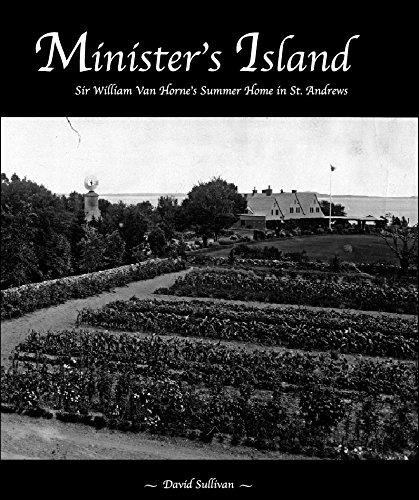 Minister's Island: Sir William Van Horne's Summer: David Sullivan