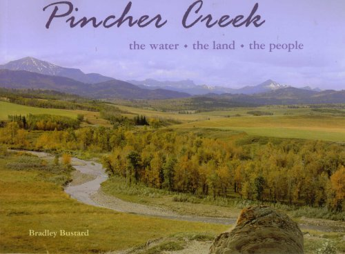 9780973940107: Pincher Creek: the Water, the Land, the People