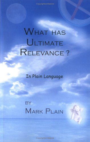 9780973948806: What has Ultimate Relevance