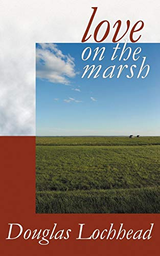 Love on the Marsh: Douglas Lochhead