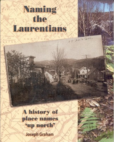 9780973958607: Naming the Laurentians: A History of Place Names 'up North'
