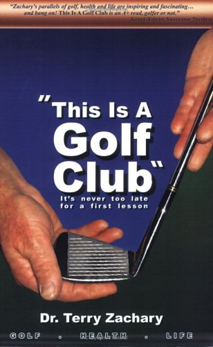 This Is a Golf Club: Terry Zachary