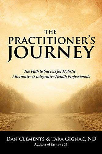 9780973978247: The Practitioner's Journey: The Path to Success for Alternative, Holistic and Integrative Health Professionals