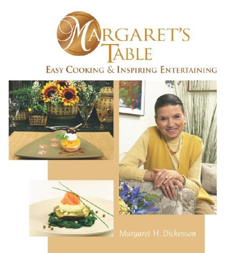9780973987409: Margaret's Table: Easy Cooking & Inspiring Entertaining
