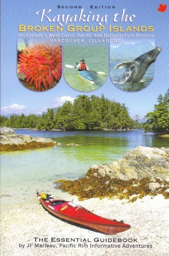 Kayaking the Broken Group Islands on Canada's West Coast, Pacific Rim National Park Reserve ...
