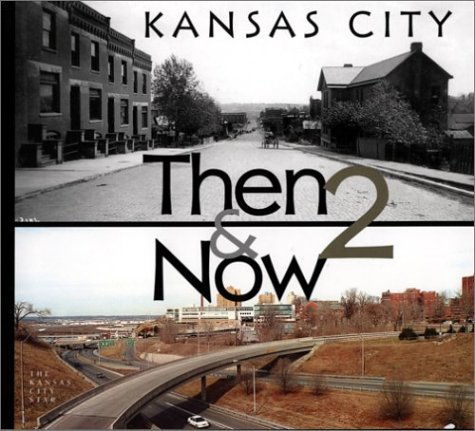 Kansas City: Then & Now 2