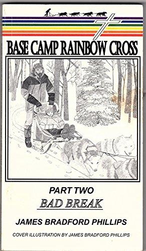 Base Camp Rainbow Cross: Bad Break: James Bradford Phillips