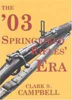 The '03 Springfield Rifles Era: Clark S. Campbell