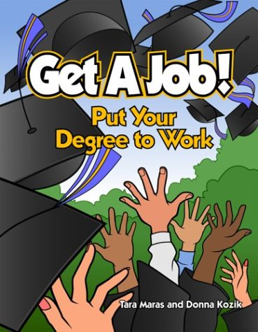 9780974001937: Get A Job! Put Your Degree To Work