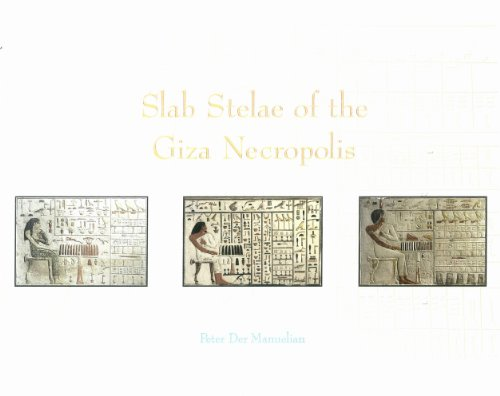 SLAB STELAE OF THE GIZA NECROPOLIS (PUBLICATIONS OF THE PENNSYLVANIA-YALE EXHIBITION TO EGYPT ...