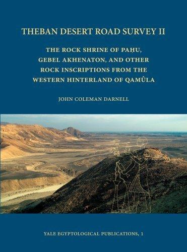 9780974002606: Theban Desert Road Survey II: The Rock Shrine of Pahu, Gebel Akhenaton, and Other Rock Inscriptions from the Western Hinterland of Naqada (YALE EGYPTOLOGICAL PUBLICATIONS)