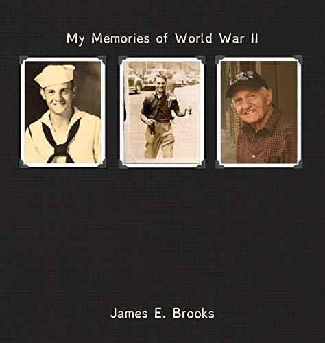 9780974006413: My Memories of World War II: James E. Brooks