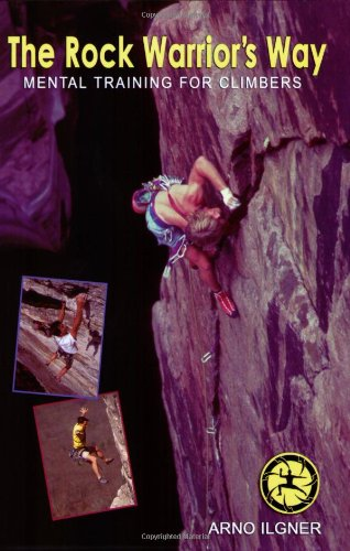 9780974011202: The Rock Warrior's Way: Mental Training for Climbers