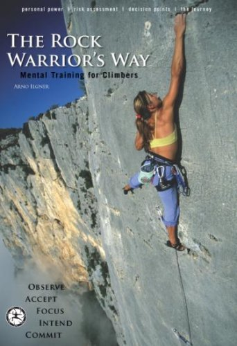 9780974011219: The Rock Warrior's Way: Mental Training for Climbers