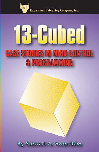 9780974014449: 13-Cubed: Case Studies in Mind-Control & Programming