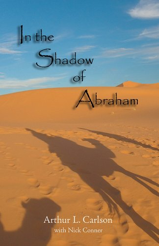 In the Shadow of Abraham: Arthur L. Carlson