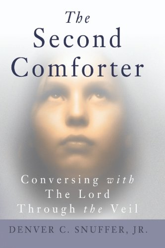 9780974015873: The Second Comforter: : Conversing with the Lord Through the Veil